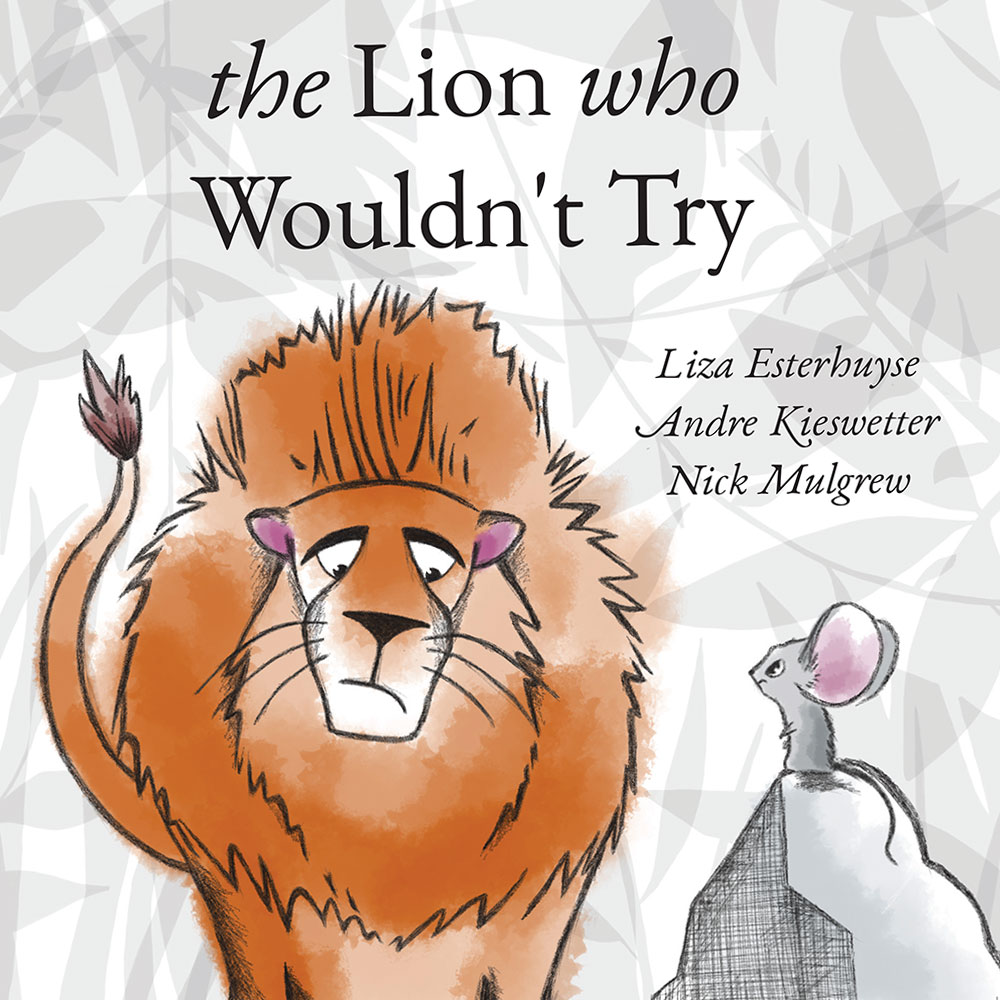 The Lion Who Wouldn't Try Book Cover