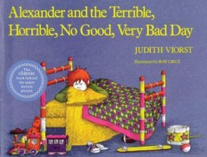Alexander and the Terrible Horrible No Good Very Bad Day by Judith Viorst - best kids books about feelings