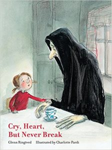 Best childrens books on death and dying Cry Heart But Never Break Glenn Ringtved