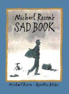 Best childrens books on death and dying Micheal Rosen's Sad Book