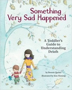 Best childrens books on death and dying Something Very Sad Happened