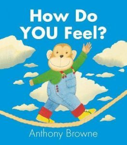 How Do You Feel? by Anthony Browne - best books for children about feelings and emotions