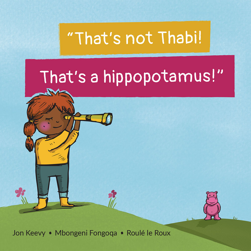 Short stories for kids Thats not Thabi that's a Hippopotamus cover
