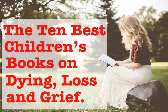 Ten Best Childrens Books on Dying Loss and Grief header