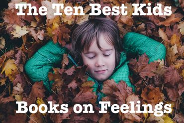 The Ten Best Kids Books on Feelings and Emotions book review