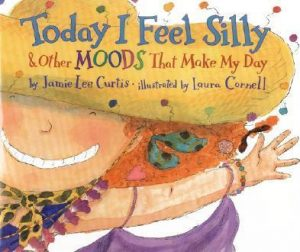 Today I Feel Silly by Jamie Lee Curtis - best books for kids about feelings emotions