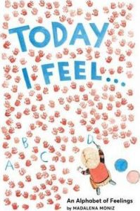 Today I Feel by Madalena Moniz - best childrens books about feelings and emotions