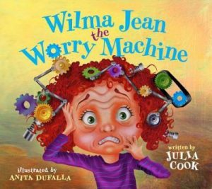Wilma Jean the Worry Machine by Julia Cook - best childrens books about feelings and emotions