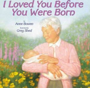 Best books for grandparents gifts - I Loved You Before You Were Born