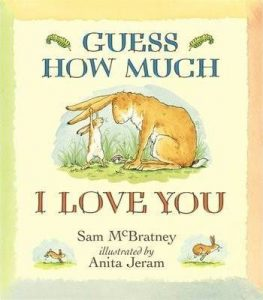 Best childrens books about love - Guess How Much I Love You