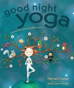 Best childrens books for going to bed - Goodnight Yoga by Mariam Gates