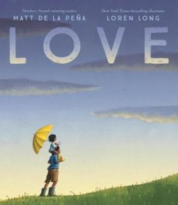 Bestselling childrens books about love - Love by Matt de la Pena