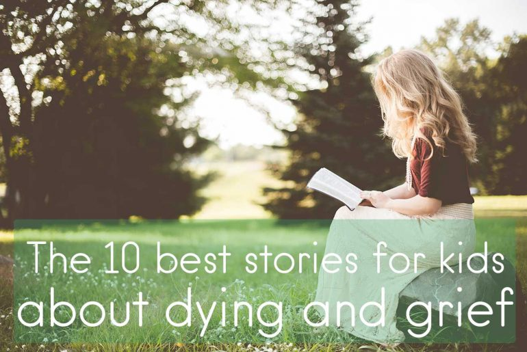 Ten best stories for kids about dying grief and loss Book Review