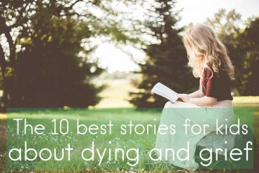 Ten best stories for kids about dying grief Book Review