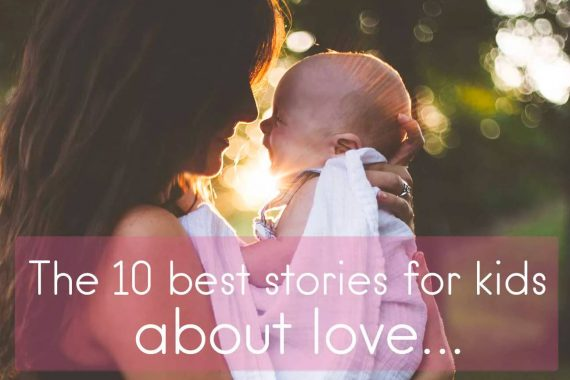 Ten best stories for kids about love Book Review